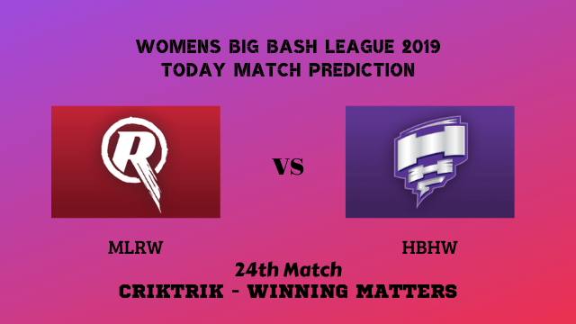 mlrw vs hbhw 24th match prediction - MLRW vs HBHW, 24th T20 - Today Match Prediction, WBBL 2019