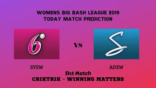 sysw vs adsw 51st match prediction - SYSW vs ADSW, 51st T20 - Today Match Prediction, WBBL 2019