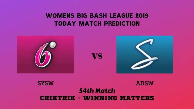 sysw vs adsw 54th match prediction - SYSW vs ADSW, 54th T20 - Today Match Prediction, WBBL 2019