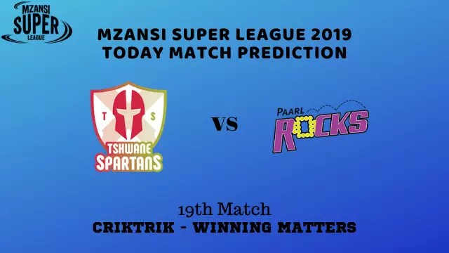 ts vs pr 19th match prediction - Tshwane Spartans vs Paarl Rocks Prediction - 19th Match, MSL 2019