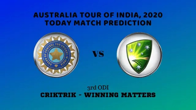 ind vs aus prediction 3rd odi 2020 - IND vs AUS, 3rd ODI Today Match Prediction - Australia tour of India, 2020