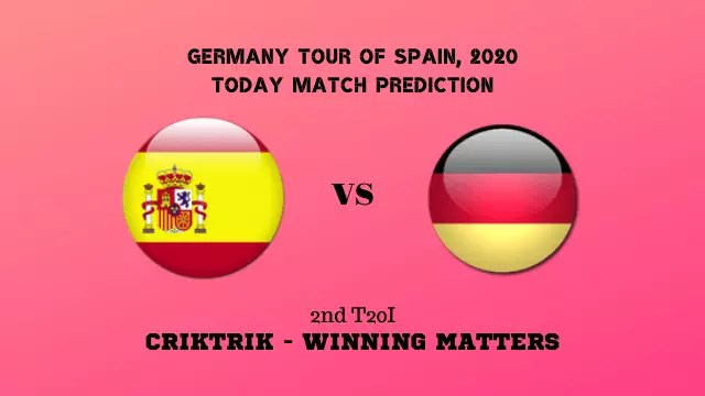 spain vs germany today match prediction 2nd t20 2020 - Spain vs Germany, 2nd T20I Today Match Prediction - 8th March 2020