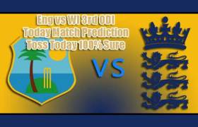 Eng vs WI 3rd ODI Today Match Prediction Toss Today 100% Sure