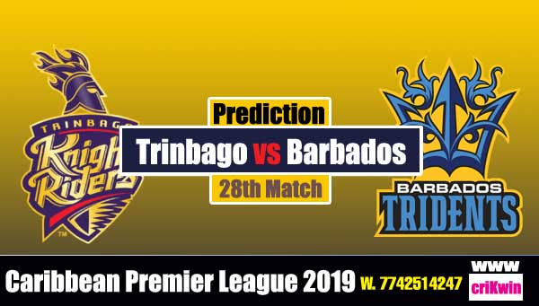 CPL 2019 Today Match Prediction Raja Babu Trinbago vs Barbados 28th Match Cricket predict for today match TKR vs BT