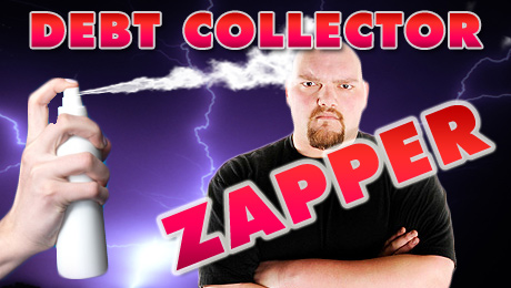 Zapper Letter! How to Get Rid of Unwanted Debt Collectors