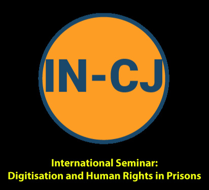 IN-CJ Seminar – Digitisation and Human Rights in Prisons