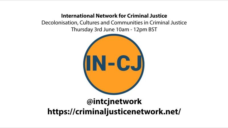 IN-CJ Webinar – Decolonisation, Cultures and Communities in Criminal Justice