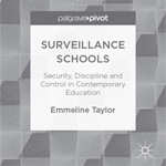 Rezension:  Surveillance Schools. Security, Discipline and Control in Contemporary Education.