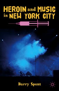Barry-Spunt_Heroin-and-Music-in-New-York-City