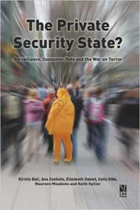 The_Private_Security_State.Surveillance_Consumer-Data_War-on-Terror
