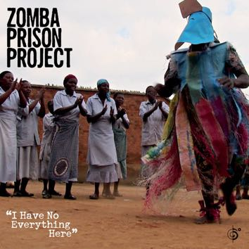 Cover: Zomba Prison Project – I Have No Everything Here