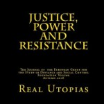 Rezension: Non-Penal Real Utopias. Foundation Issue of Justice, Power and Resistance: The Journal of the European Group for the Study of Deviance and Social Control