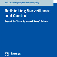"Rezension: Rethinking Surveillance and Control. Beyond the ""Security versus Privacy"" Debate."