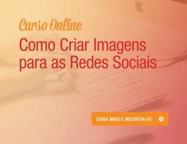 [Curso Online] Como Criar Imagens para as Redes Sociais