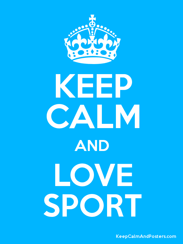 keep calm and love sport