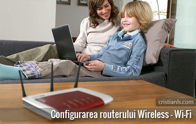 Configurarea routerului Wireless Wi-Fi