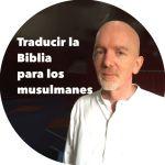 # 083 Traducir la Biblia para los musulmanes