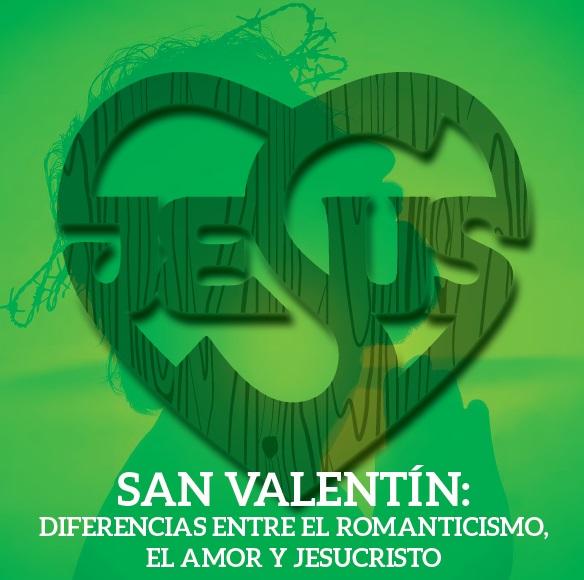 San Valentín, el Amor y Jesucristo.