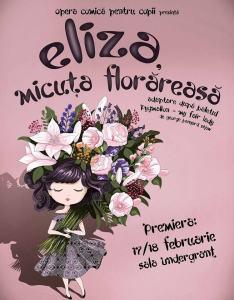 Eliza, micuța florăreasă @ Opera Comică pentru Copii   București   Municipiul București   România