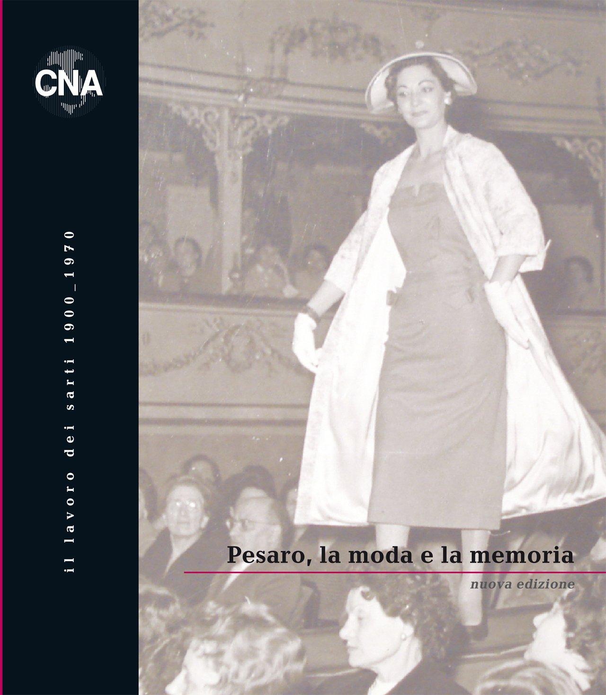 Pesaro, la moda e la memoria (2009)
