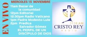 Cristo Rey Radio En Vivo Miercoles 15 Noviembre 11am a 3pm