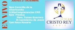 Cristo Rey Radio En Vivo Jueves 21 Diciembre 3pm a 7pm