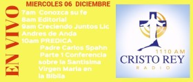 Cristo Rey Radio En Vivo Miercoles 06 Diciembre 7am a 11am