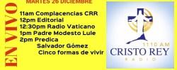 Cristo Rey Radio En Vivo Martes 26 Diciembre 11am a 3pm