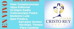 Cristo Rey Radio En Vivo Lunes 18 Diciembre 11am a 3pm