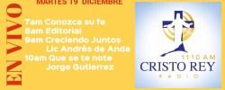 Cristo Rey Radio En Vivo Martes 19 Diciembre 7am a 11am