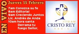 Cristo Rey Radio En Vivo Juev 15 Febrero 7am a 11am