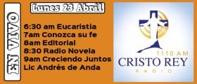 Cristo Rey Radio En Vivo  Lunes 23  Abril 6:30am a 10am