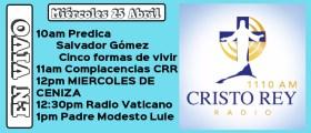 Cristo Rey Radio En Vivo Miércoles 25 Abril 10am a 2pm