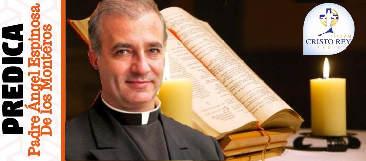 Padre Ángel Espinosa  - Cristo en el corazón de la familia y la familia en el corazón de Cristo
