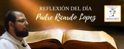 Padre Ricardo López Díaz  –  Jesús te llamó porque quiso… y porque te quiso.