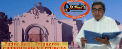 CATEQUESIS Y LITURGIA – Padre Raúl Trigueros   jueves  20 Febrero 2020