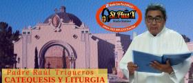 CATEQUESIS Y LITURGIA – Padre Raúl Trigueros   jueves  16 Enero 2020