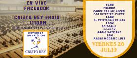 Cristo Rey Radio En Vivo Viernes 20 Julio 10am a 2pm