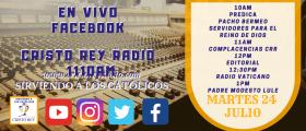 Cristo Rey Radio En Vivo miércoles 24 Julio 10AM A 2PM