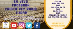 Cristo Rey Radio En Vivo  Martes 11 Sept 6:30am a 10am