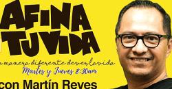 Martín Reyes en Afina Tu Vida  Julio 09, 2019