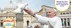 Mensaje del Papa: La buena política está al servicio de la paz