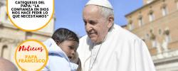 """Catequesis del Papa: """"La confianza en Dios nos hace pedir lo que necesitamos"""""""