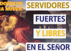 Predica Católica  – Servidores Fuertes y Libres En El Seño