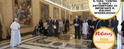 """El Papa: """"Contra el odio y antisemitismo, es importante el diálogo interreligioso"""""""