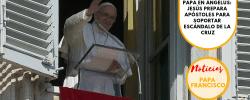 Papa en Ángelus: Jesús prepara apóstoles para soportar escándalo de la cruz