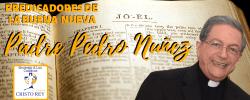 Predica Padre Pedro Nuñez – LOS PILARES DE LA FE