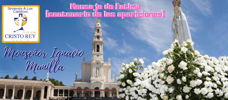 Monseñor Ignacio Munilla  -  Mensaje de Fatima (centenario de las apariciones)