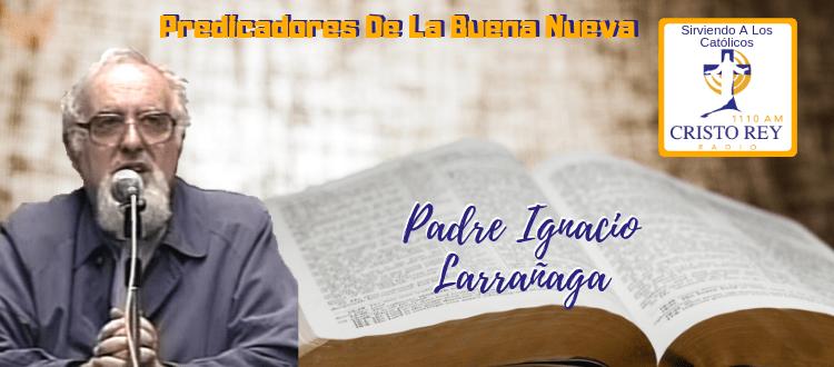 Padre Ignacio Larrañaga - La Pasión de Jesús: el máximo amor de Dios