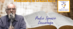 Padre Ignacio Larrañaga –   Vaciarse De Si Mismo